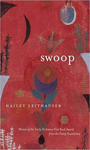 Swoop - poems by Hailey Leithauser